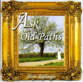 Ask for the Old Paths (Music CD) by Bryn Riplinger